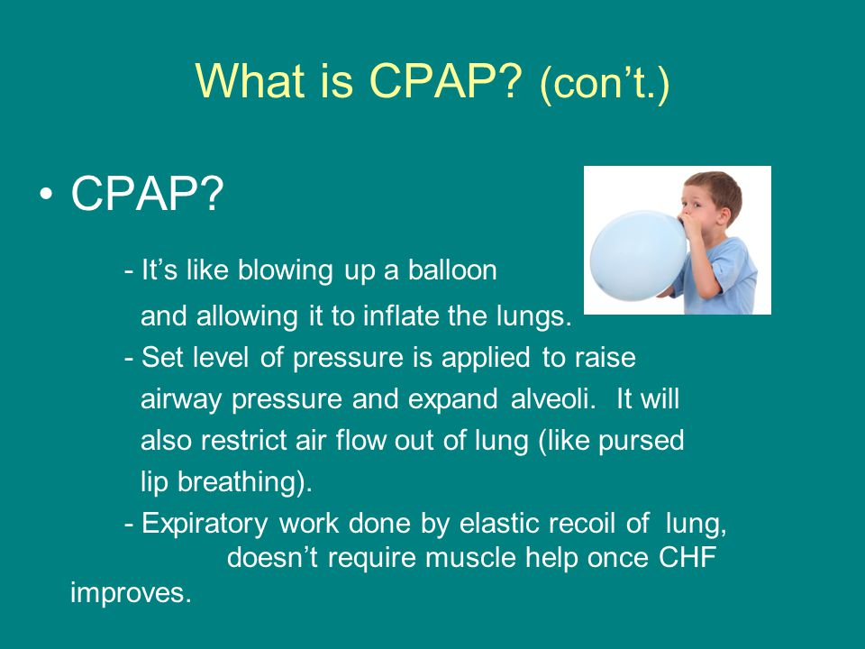 What is CPAP. (con't.) CPAP.