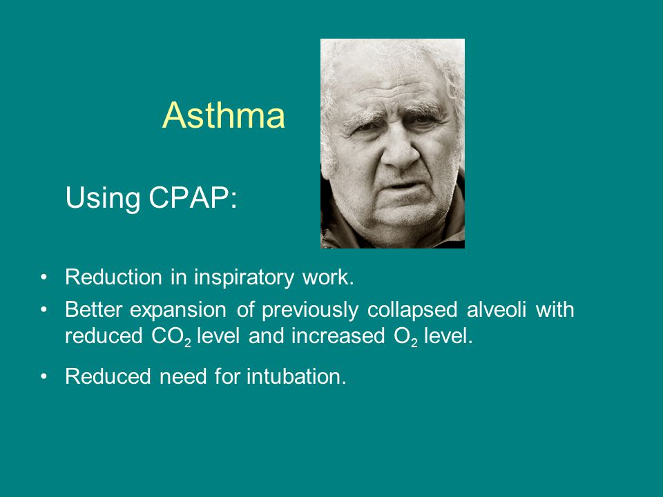 Asthma Using CPAP: Reduction in inspiratory work.