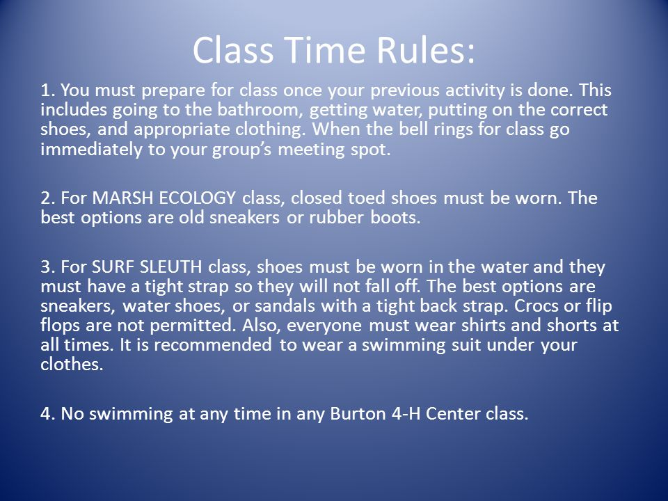 Class Time Rules: 1. You must prepare for class once your previous activity is done. This includes going to the bathroom, getting water, putting on th