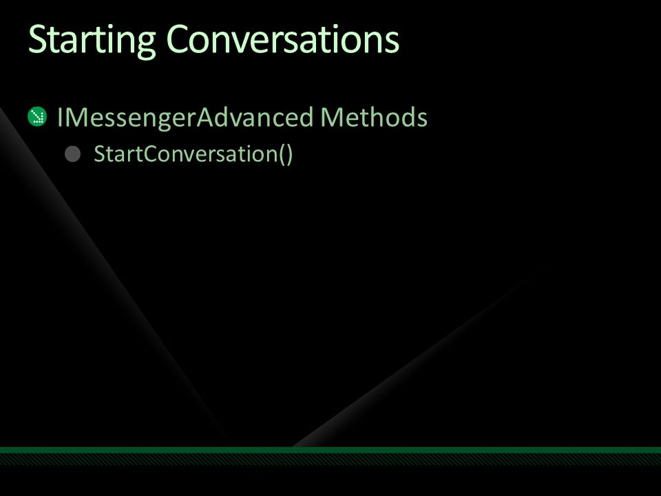 Starting Conversations IMessengerAdvanced Methods StartConversation()