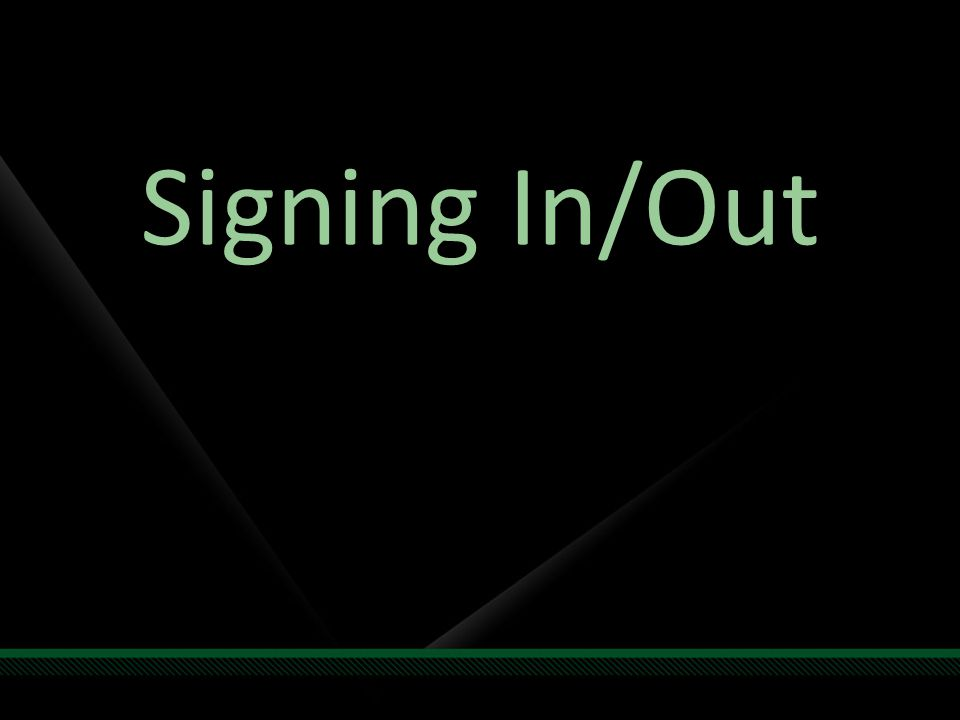 Signing In/Out