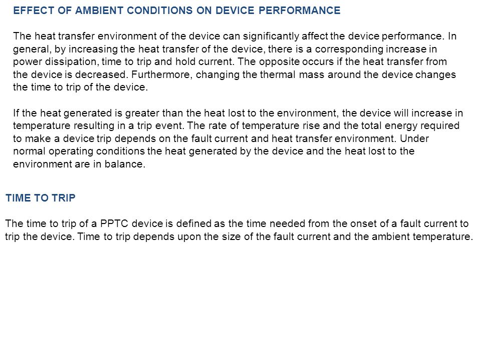 EFFECT OF AMBIENT CONDITIONS ON DEVICE PERFORMANCE The heat transfer environment of the device can significantly affect the device performance.