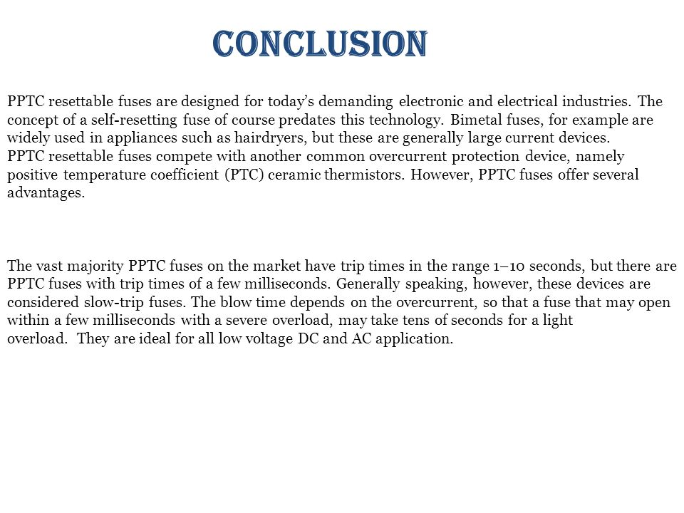 PPTC resettable fuses are designed for today's demanding electronic and electrical industries.