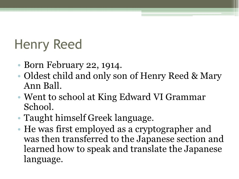 Henry Reed Born February 22, 1914. Oldest child and only son of Henry Reed & Mary Ann Ball.