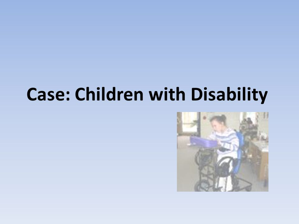 Case: Children with Disability