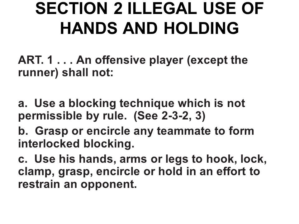 ART.2... No player shall intentionally go out of bounds during the down and: a.