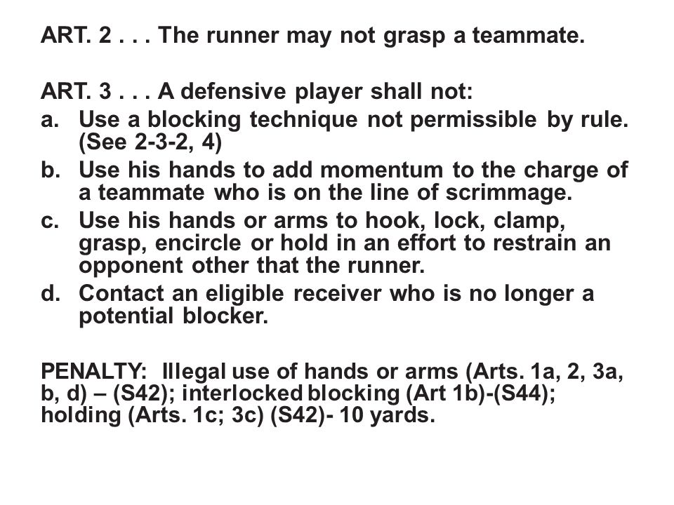 ART. 2... The runner may not grasp a teammate. ART.