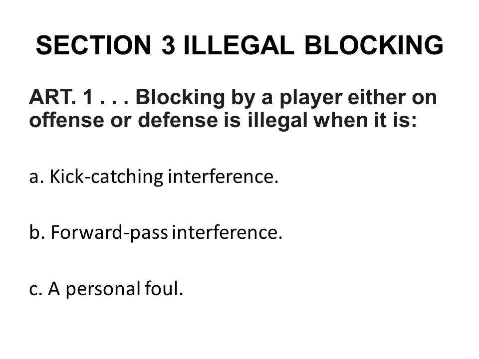 ART.2... A player shall not block an opponent below the waist except: a.