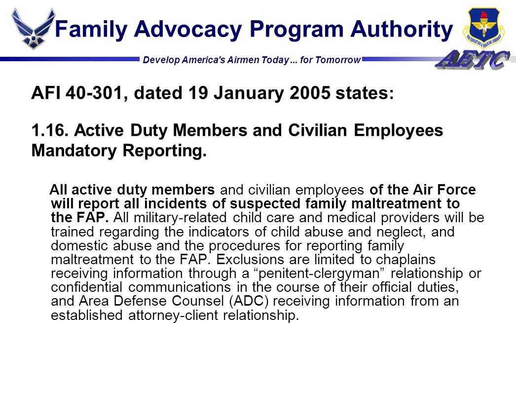 Develop America's Airmen Today... for Tomorrow AFI 40-301, dated 19 January 2005 states : 1.16. Active Duty Members and Civilian Employees Mandatory R