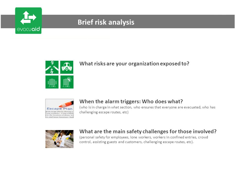 Brief risk analysis What risks are your organization exposed to.
