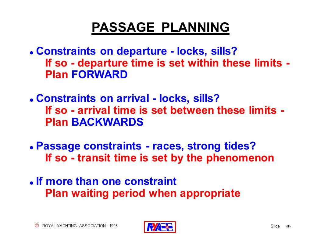 © ROYAL YACHTING ASSOCIATION 1998 Slide 99 . Constraints on departure - locks, sills.