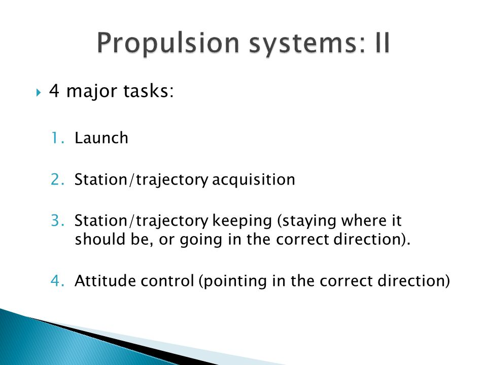  4 major tasks: 1.Launch 2.Station/trajectory acquisition 3.Station/trajectory keeping (staying where it should be, or going in the correct direction