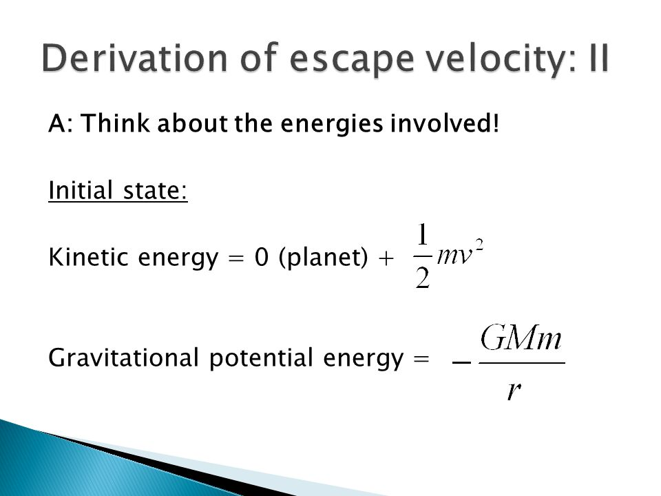 A: Think about the energies involved.