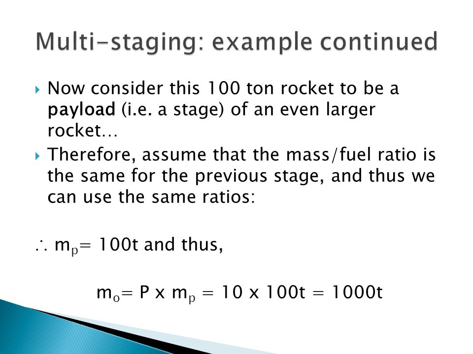  Now consider this 100 ton rocket to be a payload (i.e. a stage) of an even larger rocket…  Therefore, assume that the mass/fuel ratio is the same f