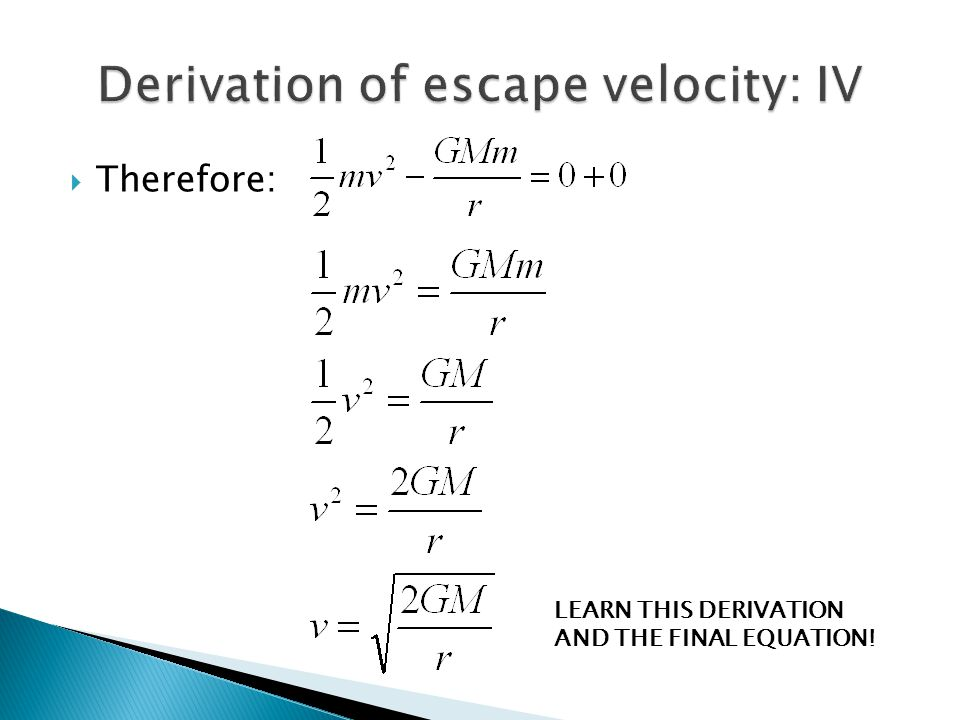  Therefore: LEARN THIS DERIVATION AND THE FINAL EQUATION!