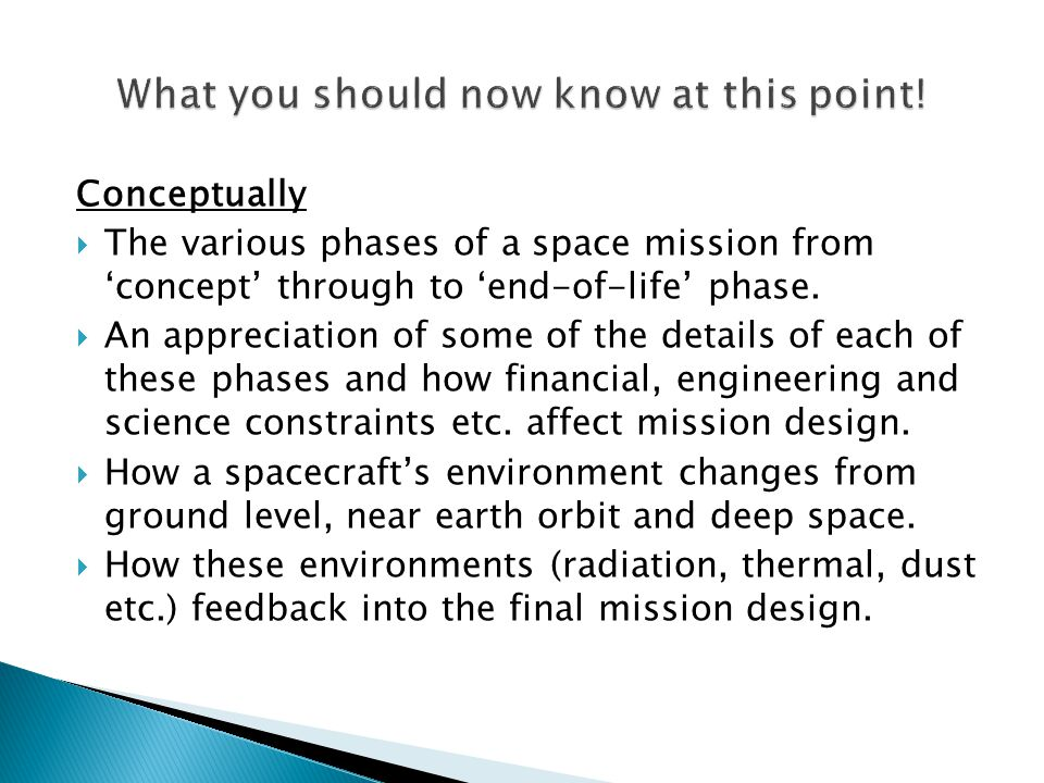 Conceptually  The various phases of a space mission from 'concept' through to 'end-of-life' phase.