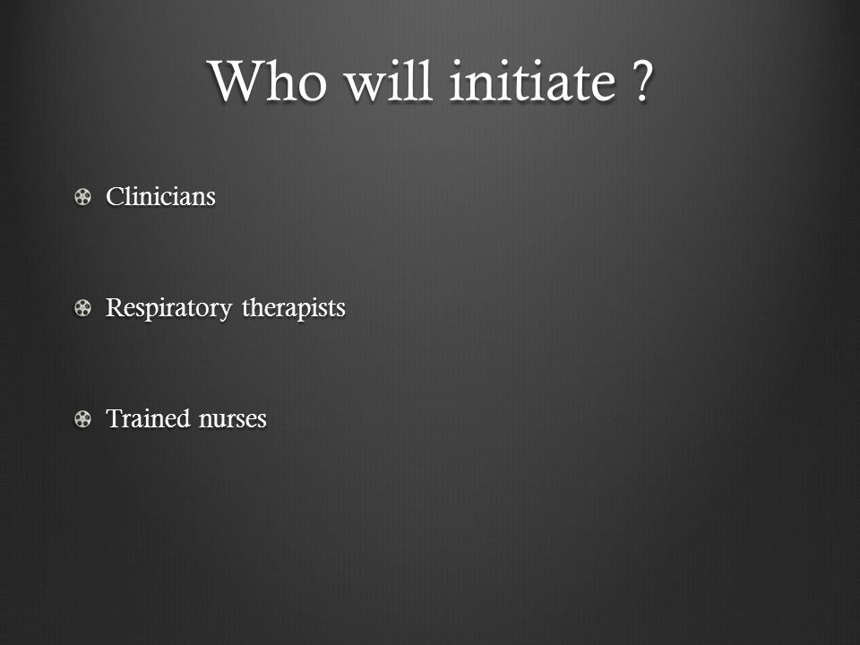 Where to initiate ? EmergencyICUs Step-down units Wards