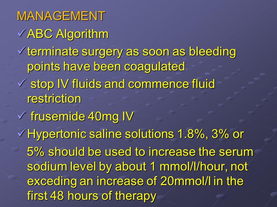MANAGEMENT ABC Algorithm ABC Algorithm terminate surgery as soon as bleeding points have been coagulated terminate surgery as soon as bleeding points