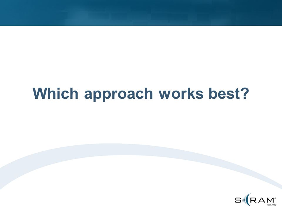 Which approach works best