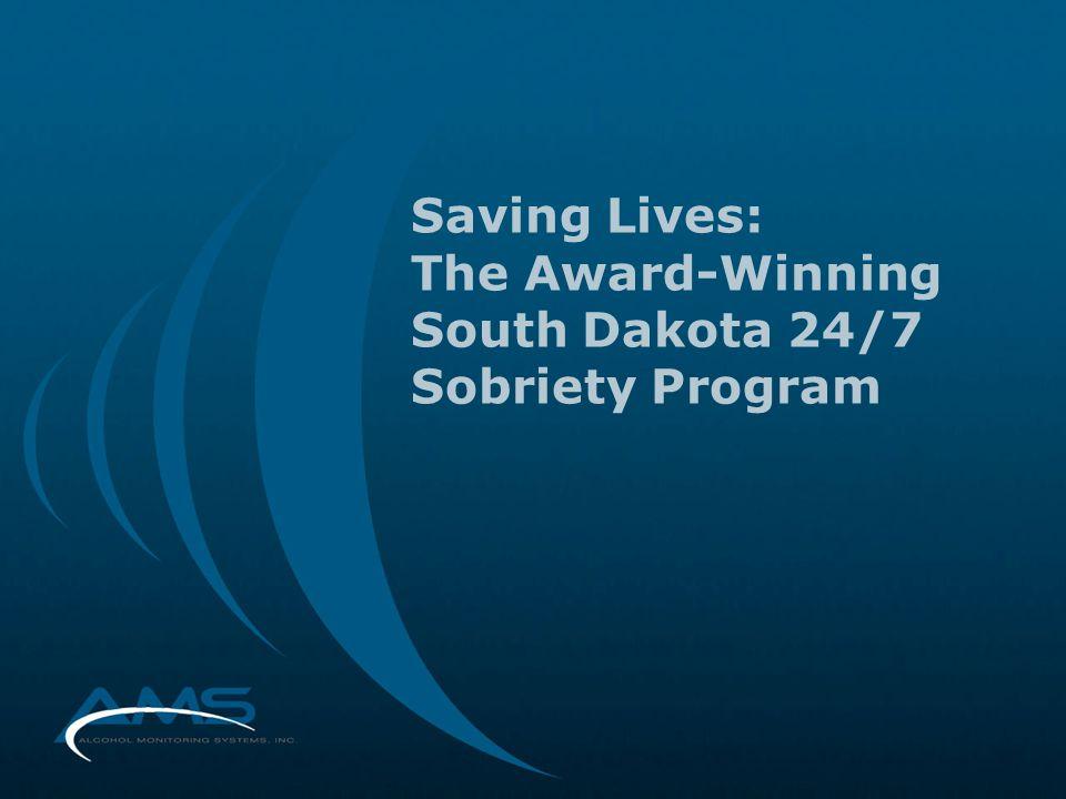 Saving Lives: The Award-Winning South Dakota 24/7 Sobriety Program