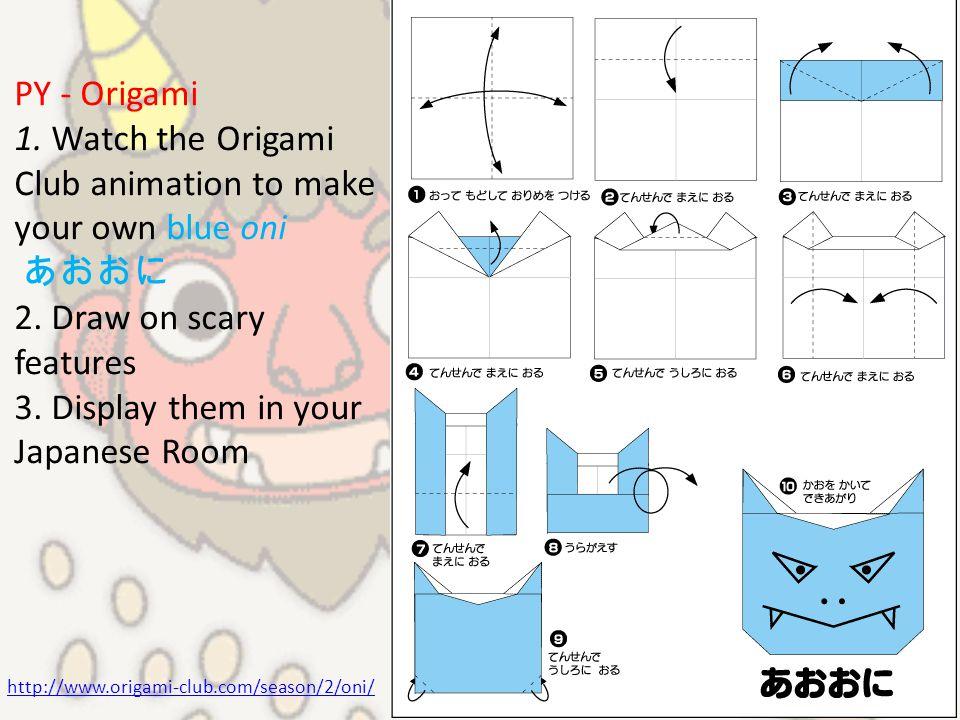 http://www.origami-club.com/season/2/oni/ PY - Origami 1.