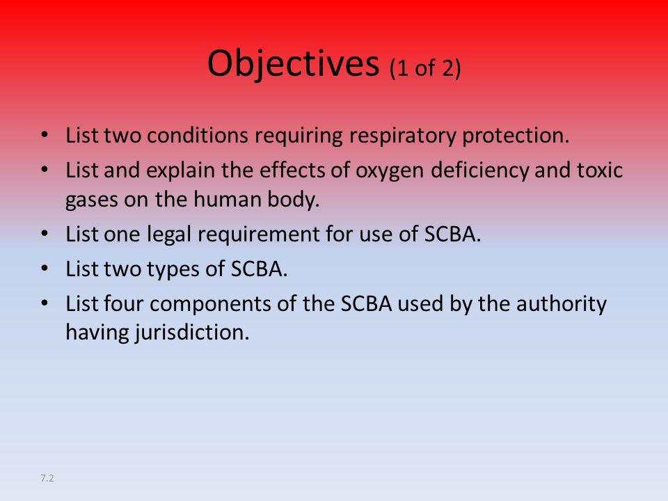 7.3 Objectives (2 of 2) Demonstrate two different SCBA donning procedures.