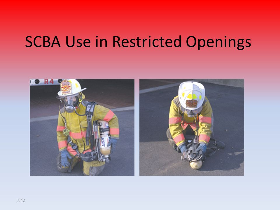 7.42 SCBA Use in Restricted Openings
