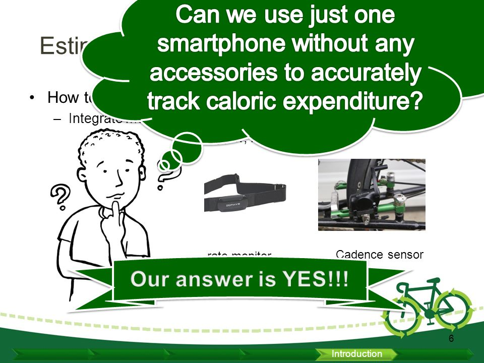 How to track caloric expenditure accurately. –Integrate more sensors.