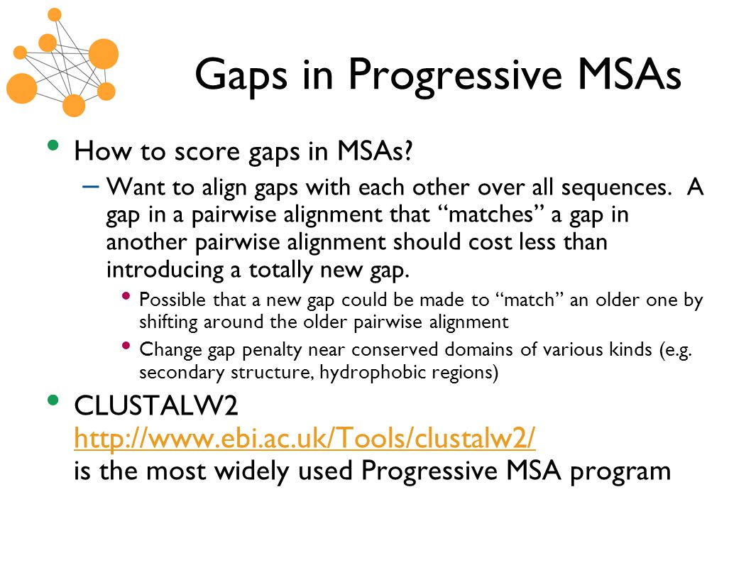 Greedy algorithms Progressive MSA programs make the best alignment of a new sequence with the existing ones they can at the time, and then never revisit the decision.