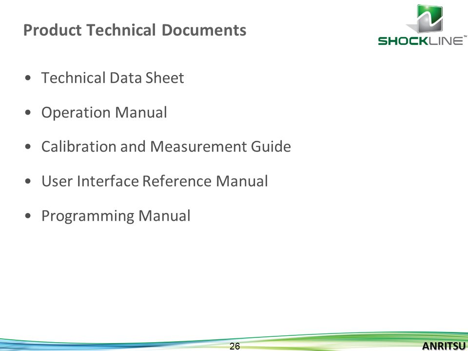 ANRITSU 26 ANRITSU Product Technical Documents Technical Data Sheet Operation Manual Calibration and Measurement Guide User Interface Reference Manual