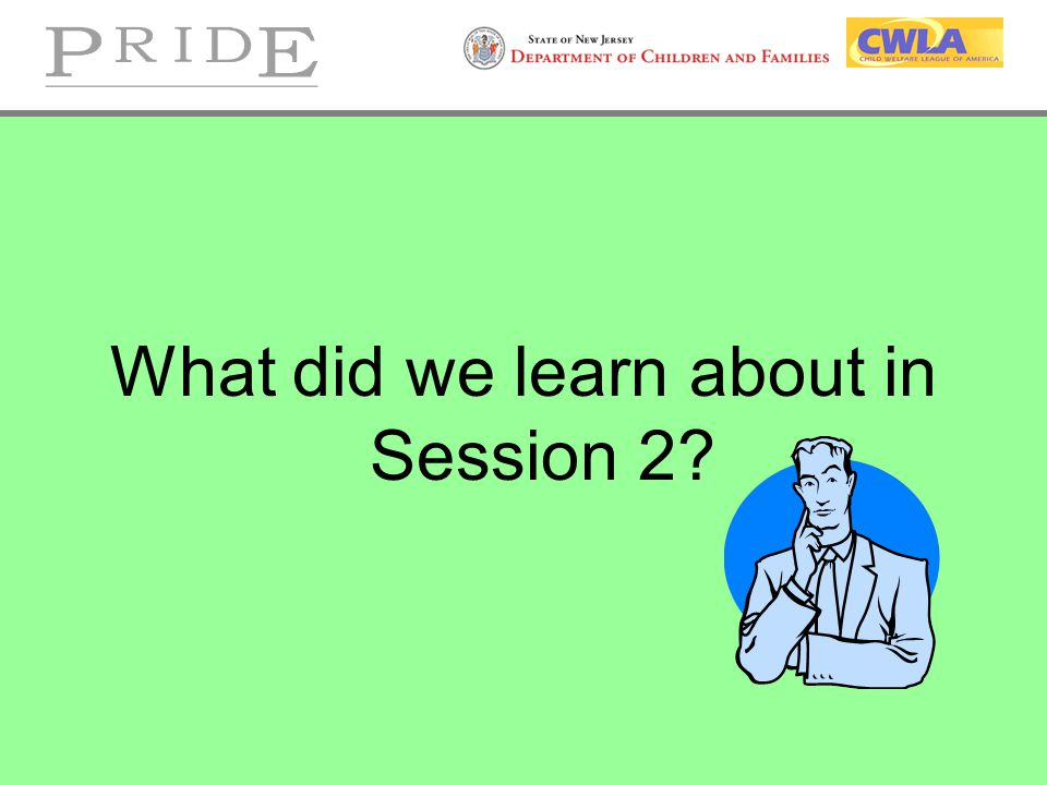 What did we learn about in Session 2?