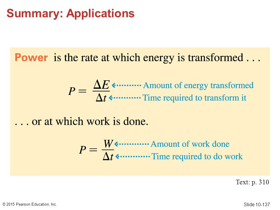 Slide 10-137 Summary: Applications © 2015 Pearson Education, Inc. Text: p. 310