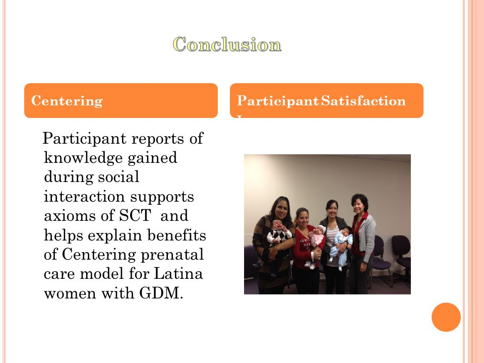 Participant reports of knowledge gained during social interaction supports axioms of SCT and helps explain benefits of Centering prenatal care model for Latina women with GDM.