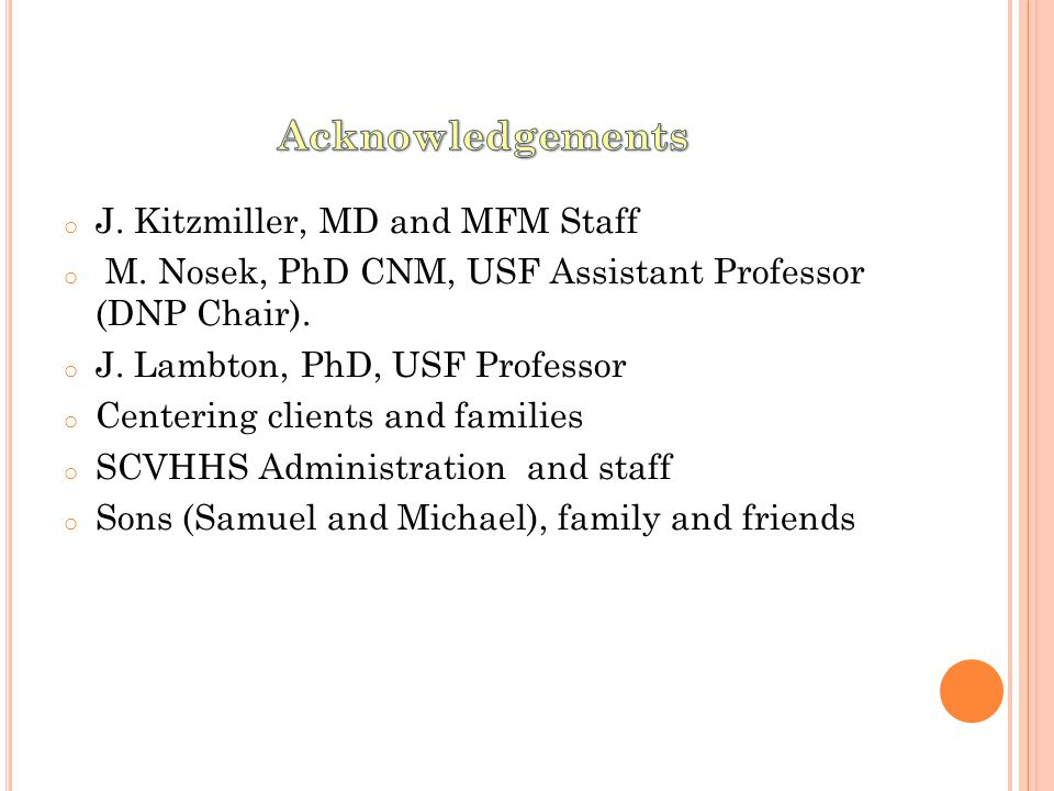 o J. Kitzmiller, MD and MFM Staff o M. Nosek, PhD CNM, USF Assistant Professor (DNP Chair).