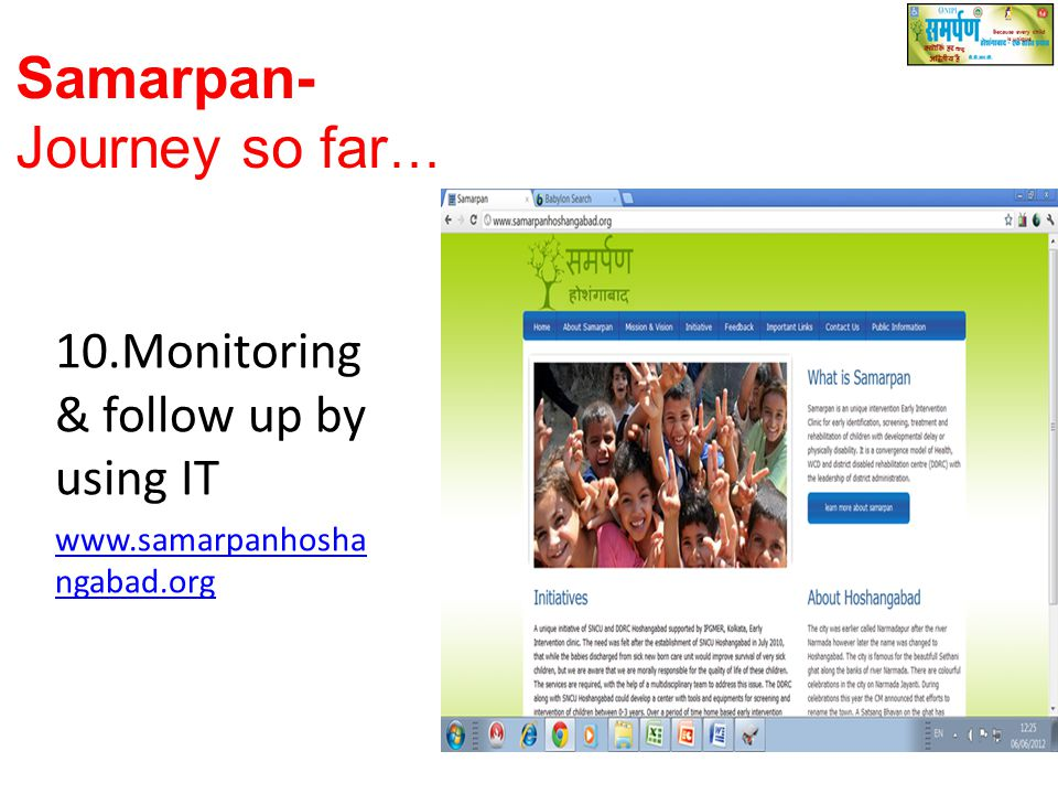 10.Monitoring & follow up by using IT www.samarpanhosha ngabad.org Samarpan- Journey so far …