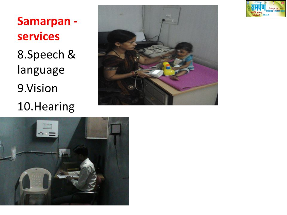 Samarpan - services 8.Speech & language 9.Vision 10.Hearing