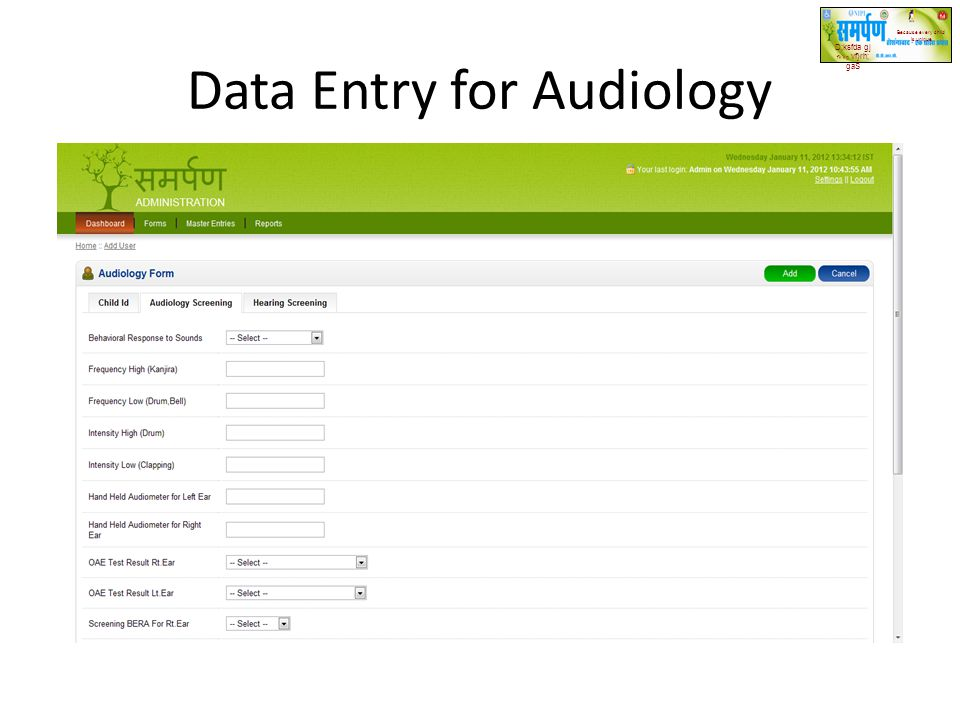 Data Entry for Audiology D;ksfda gj f'k'kq vf}rh; gaS Because every child is unique