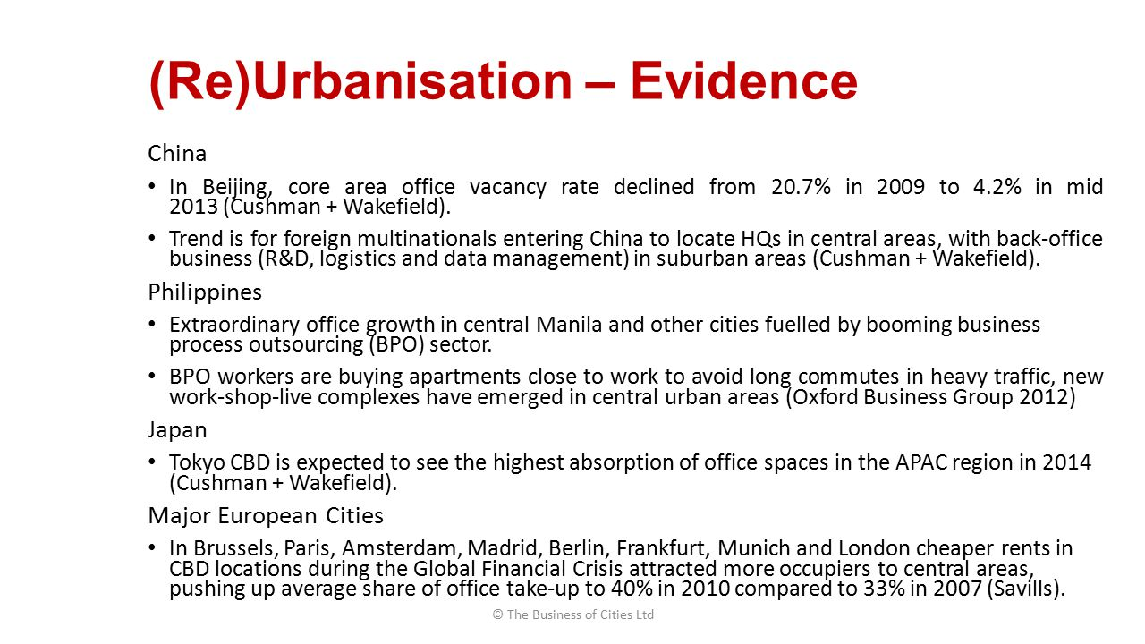 (Re)Urbanisation – Evidence China In Beijing, core area office vacancy rate declined from 20.7% in 2009 to 4.2% in mid 2013 (Cushman + Wakefield).