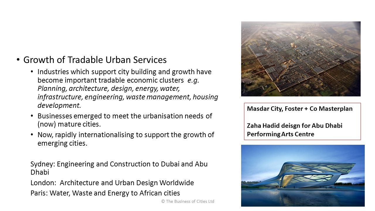 Growth of Tradable Urban Services Industries which support city building and growth have become important tradable economic clusters e.g.