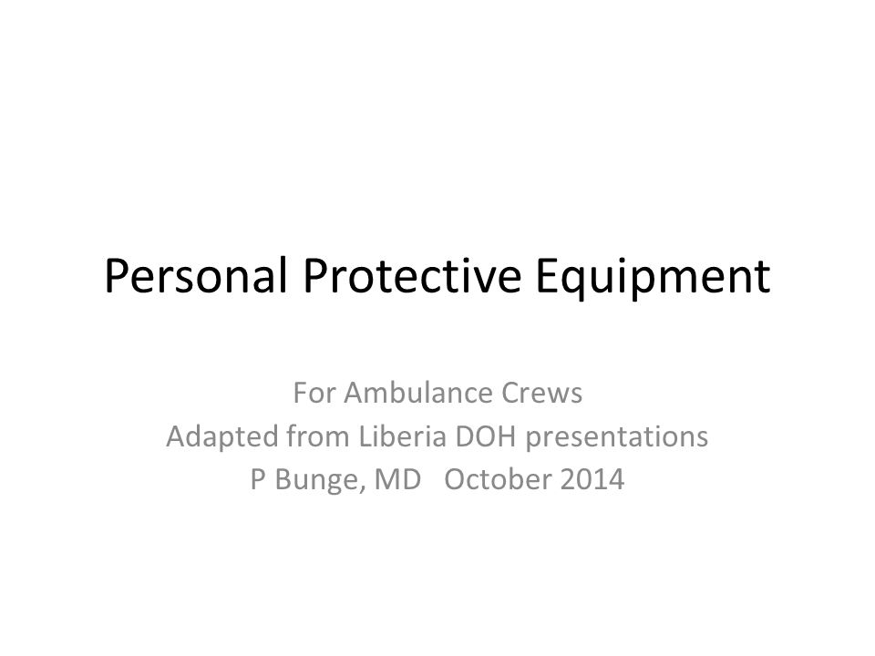 Basic Protection PPE With acknowledgments to Kumblytee Johnson