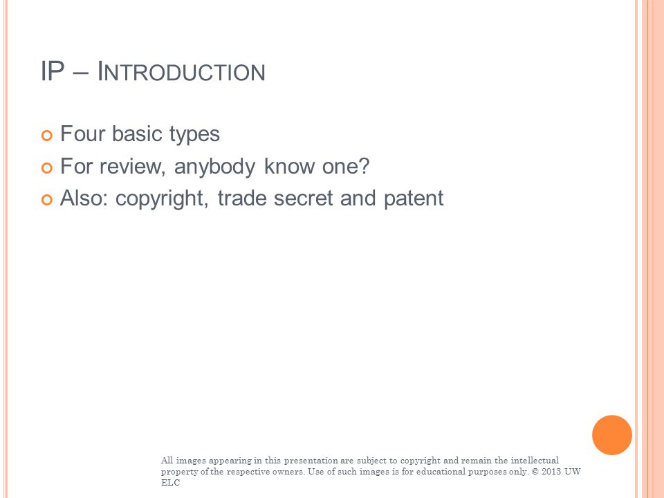 IP – I NTRODUCTION Four basic types For review, anybody know one.