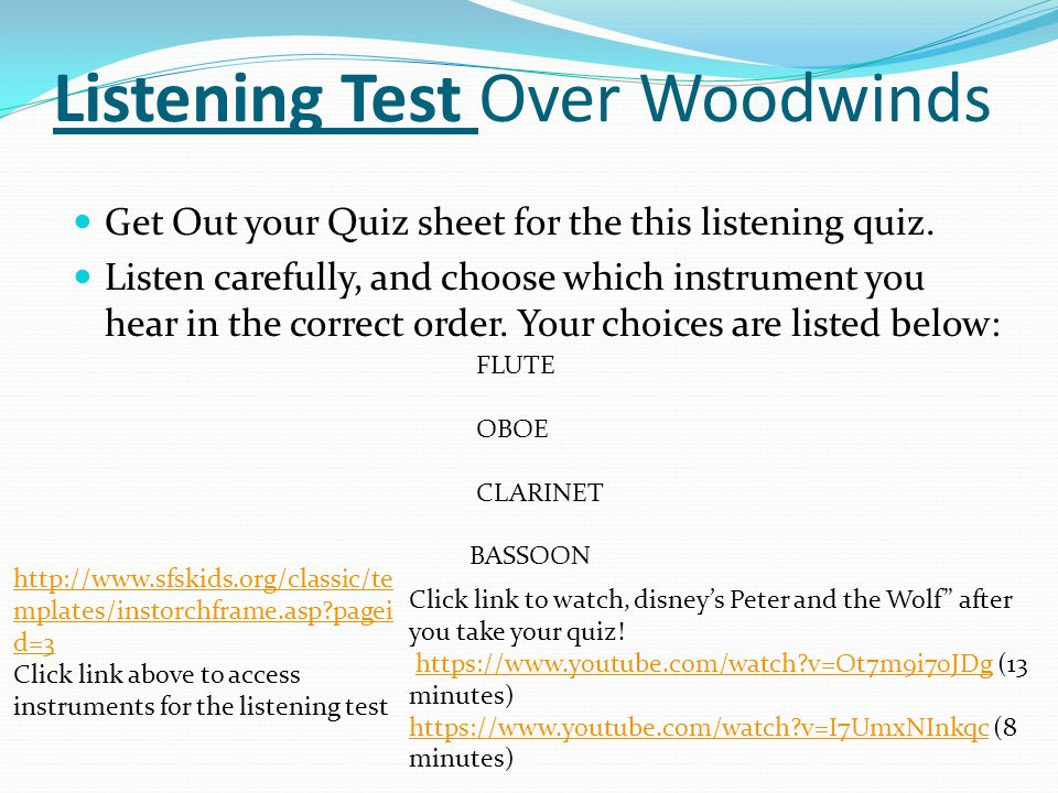 Listening Test Over Woodwinds Get Out your Quiz sheet for the this listening quiz.