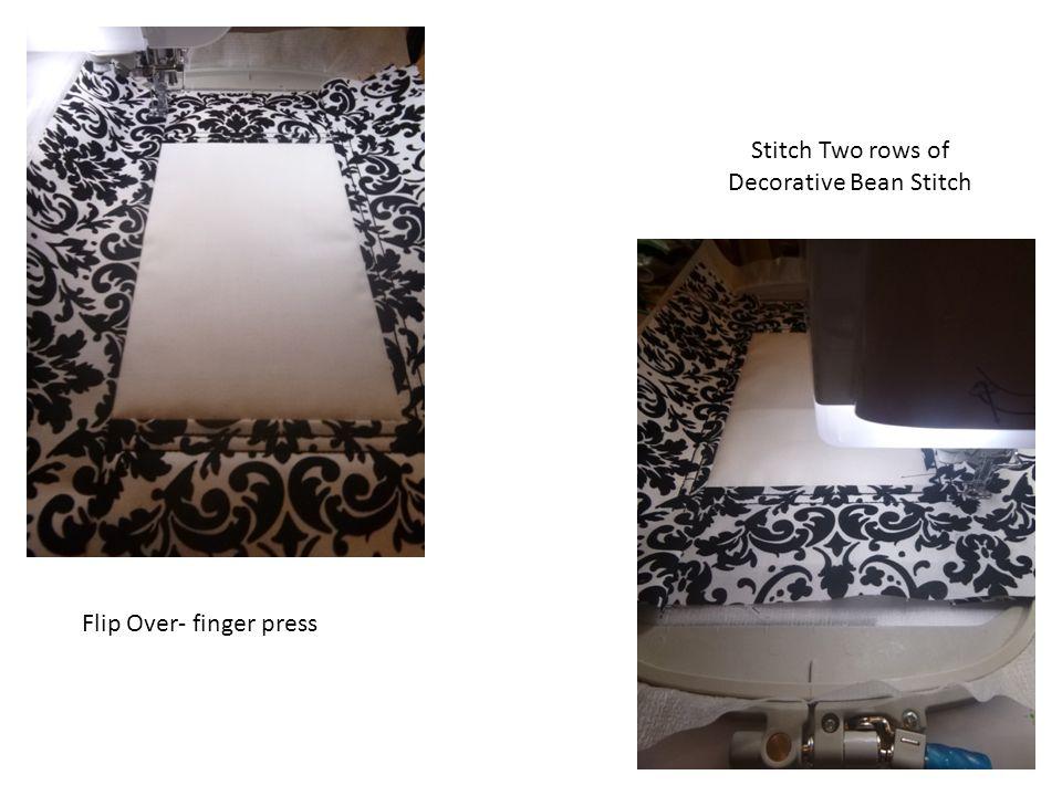Flip Over- finger press Stitch Two rows of Decorative Bean Stitch
