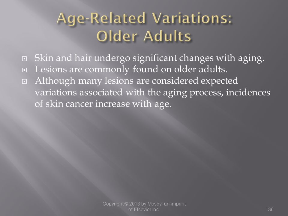  Skin and hair undergo significant changes with aging.  Lesions are commonly found on older adults.  Although many lesions are considered expected