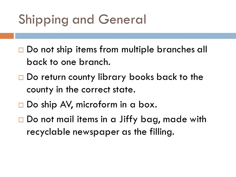 Shipping and General  Do not ship items from multiple branches all back to one branch.