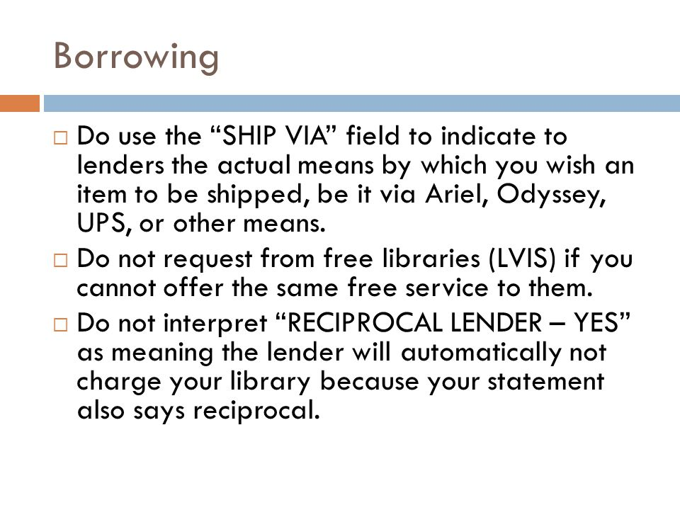 Borrowing  Do not request from charging libraries if you cannot pay.