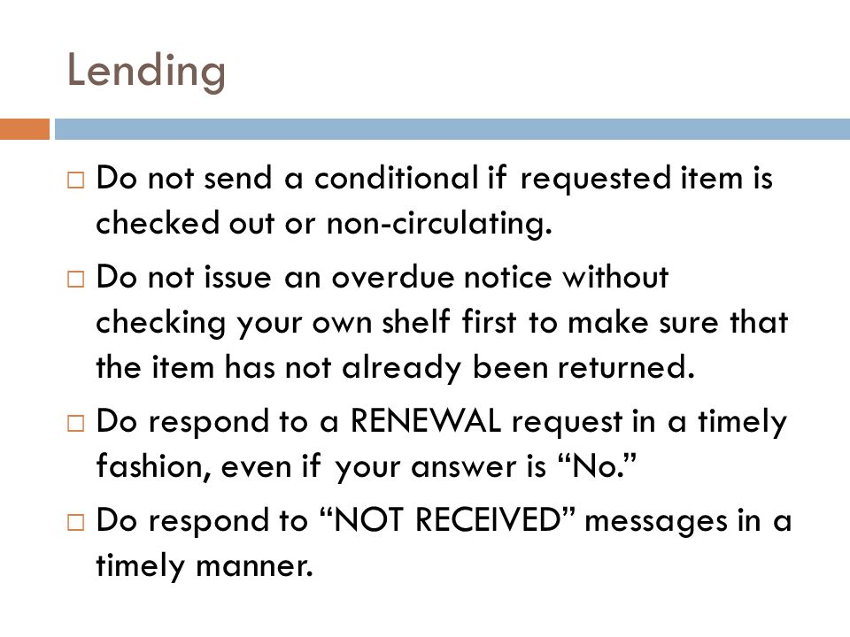 Lending  Do not send a returnable with a N/A in the due date field.