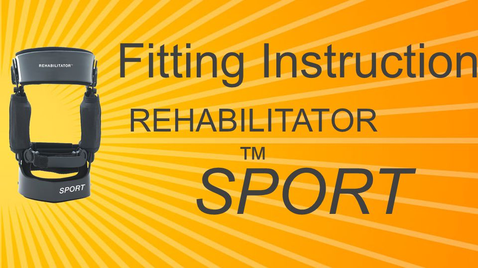 For optimal brace fit, the SPORT REHABILITATOR™ should be worn against the skin.