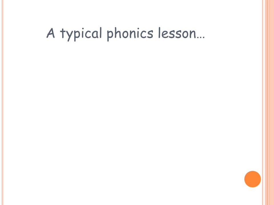 A typical phonics lesson…