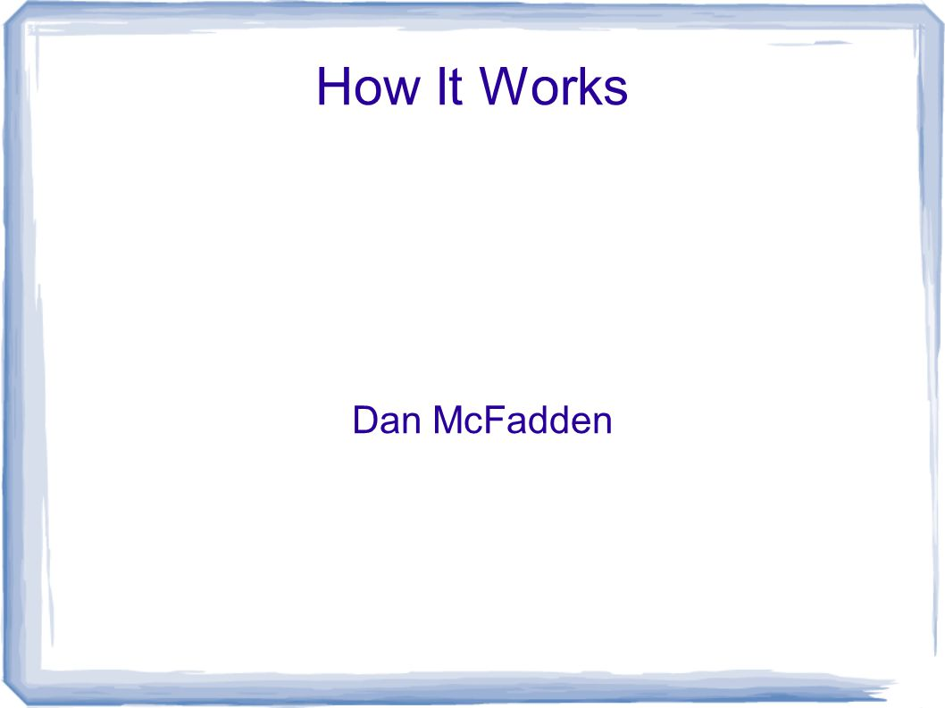 How It Works Dan McFadden